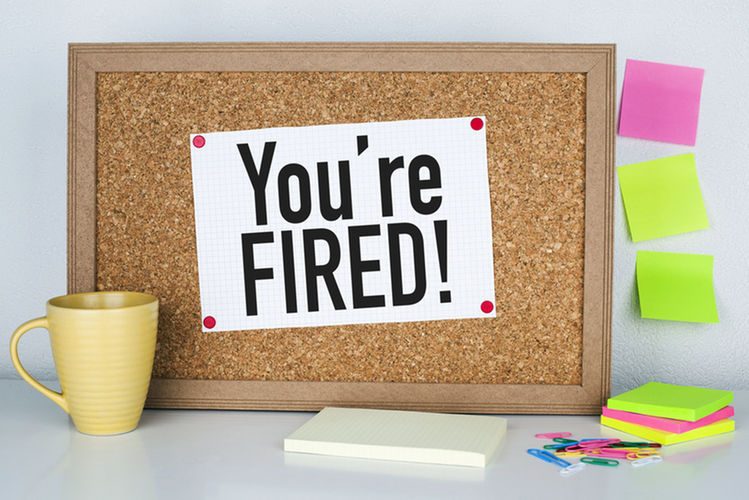 Graphic showing the phrase, 'You're fired!'; clicking on the link below guides you as to next steps to get help with us.